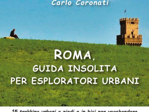 Roma, una Guida insolita per esploratori urbani